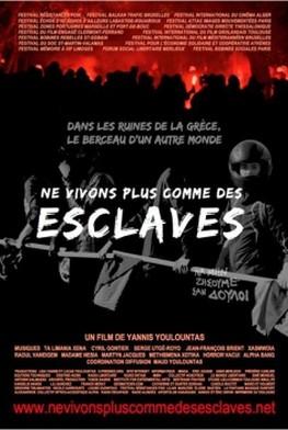 Ne vivons plus comme des esclaves (2013)