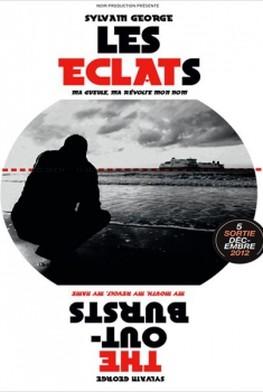 Les Eclats (Ma gueule, ma révolte, mon nom) (2011)