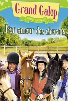 Grand Galop - Grandes aventures : Par amour des chevaux (2014)