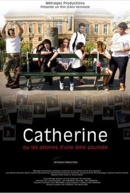 Catherine ou les atomes d'une âme paumée (2015)
