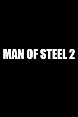 Man of Steel 2 Or A New Superman Solo Movie (2021)