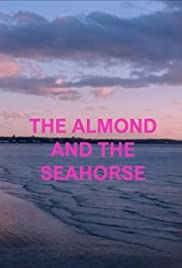 The Almond and the sea horse (2021)