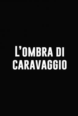 L'Ombra di Caravaggio (2021)